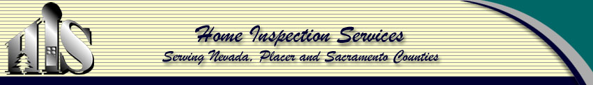 Home Inspection Services - Nevada County, Placer County, Sacramento County